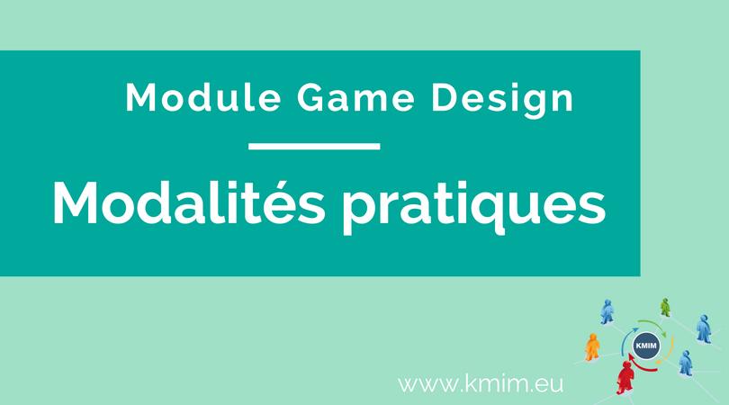 Module game Design - modalités